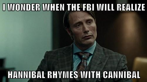 Meme - Hannibal rhymes with cannibal